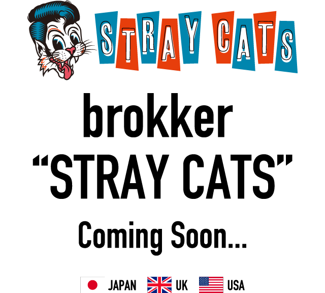 "brokker ""STRAY CATS""Coming Soon..."